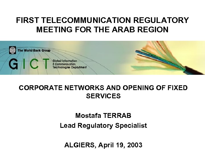 FIRST TELECOMMUNICATION REGULATORY MEETING FOR THE ARAB REGION CORPORATE NETWORKS AND OPENING OF FIXED