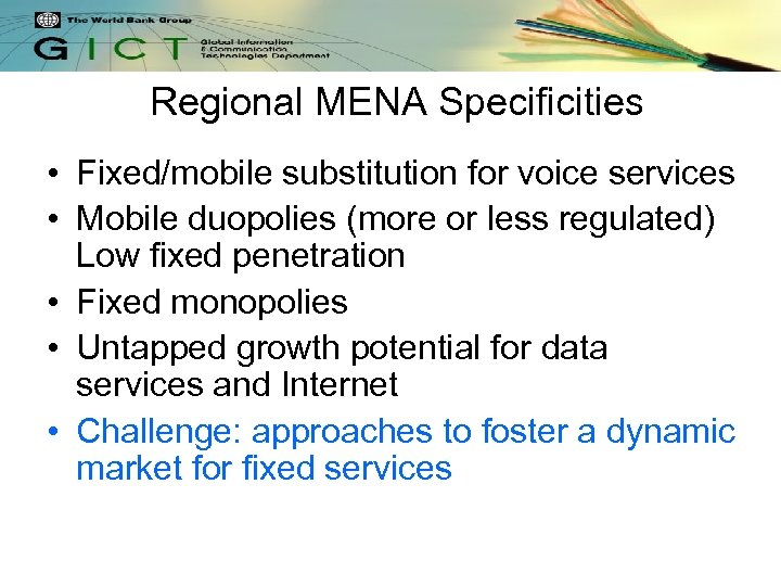 Regional MENA Specificities • Fixed/mobile substitution for voice services • Mobile duopolies (more or
