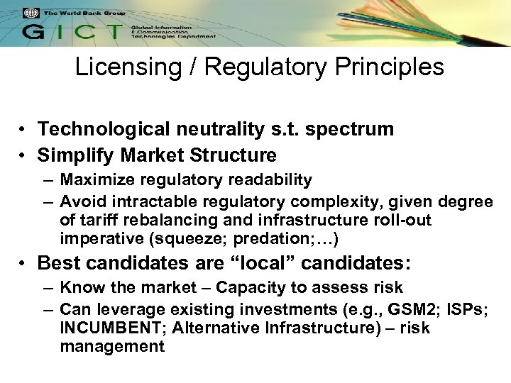 Licensing / Regulatory Principles • Technological neutrality s. t. spectrum • Simplify Market Structure