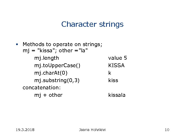 Character strings § Methods to operate on strings; mj =