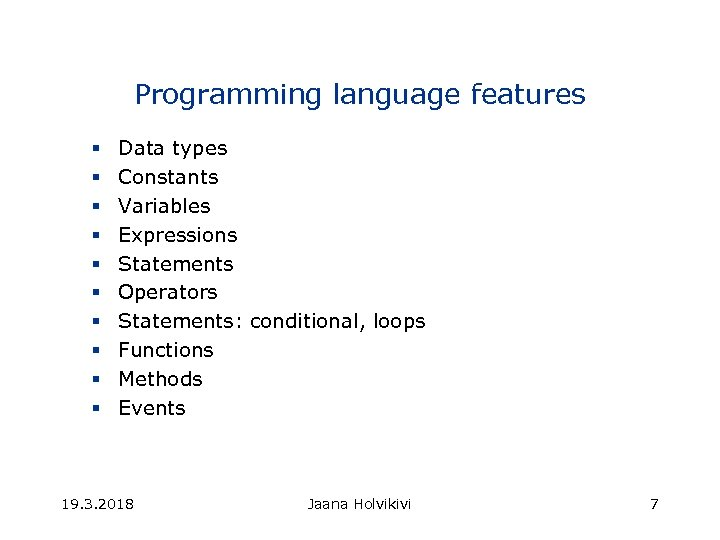 Programming language features § § § § § Data types Constants Variables Expressions Statements
