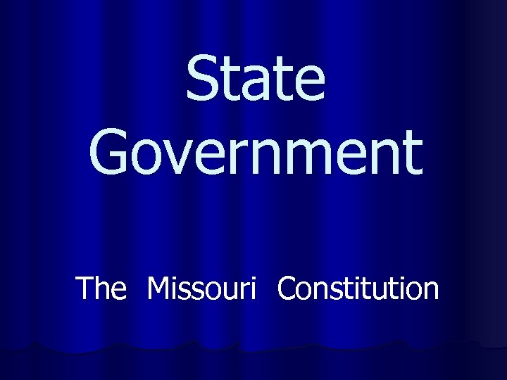 State Government The Missouri Constitution
