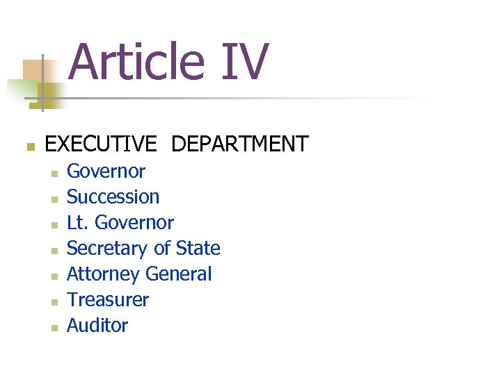 Article IV n EXECUTIVE DEPARTMENT n n n n Governor Succession Lt. Governor Secretary