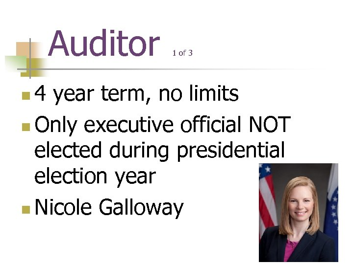 Auditor 1 of 3 4 year term, no limits n Only executive official NOT
