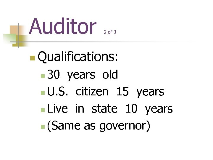 Auditor n 2 of 3 Qualifications: 30 years old n U. S. citizen 15