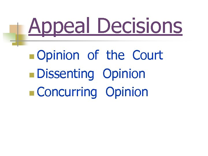 Appeal Decisions Opinion of the Court n Dissenting Opinion n Concurring Opinion n