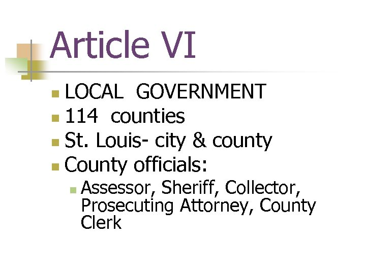 Article VI LOCAL GOVERNMENT n 114 counties n St. Louis- city & county n