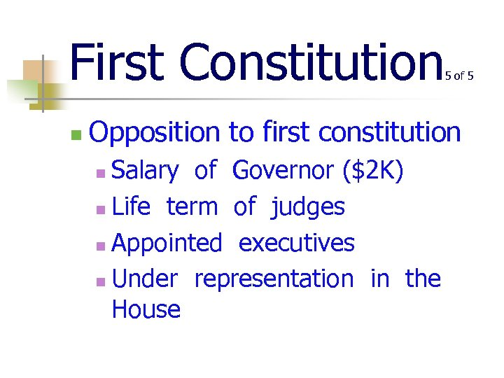 First Constitution n 5 of 5 Opposition to first constitution Salary of Governor ($2