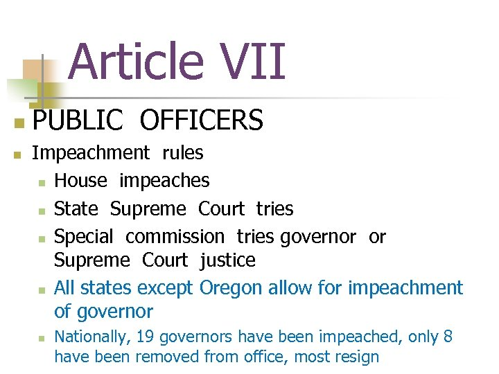 Article VII n n PUBLIC OFFICERS Impeachment rules n House impeaches n State Supreme