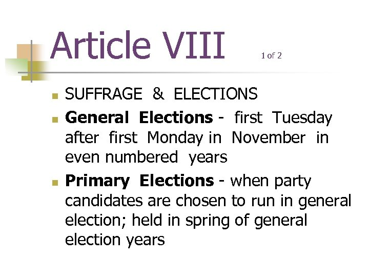 Article VIII n n n 1 of 2 SUFFRAGE & ELECTIONS General Elections -