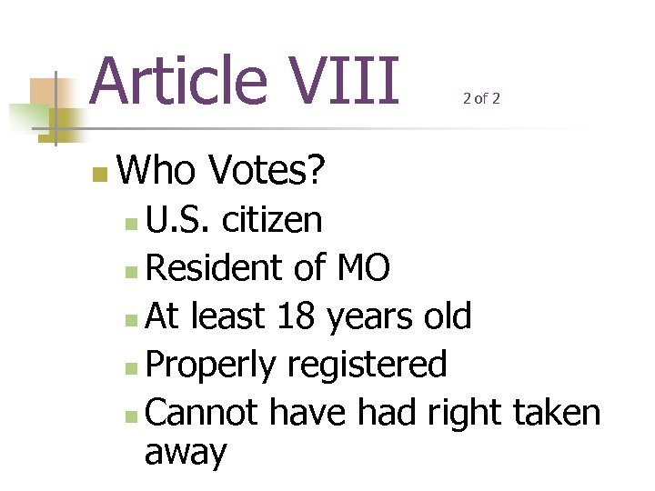 Article VIII n 2 of 2 Who Votes? U. S. citizen n Resident of