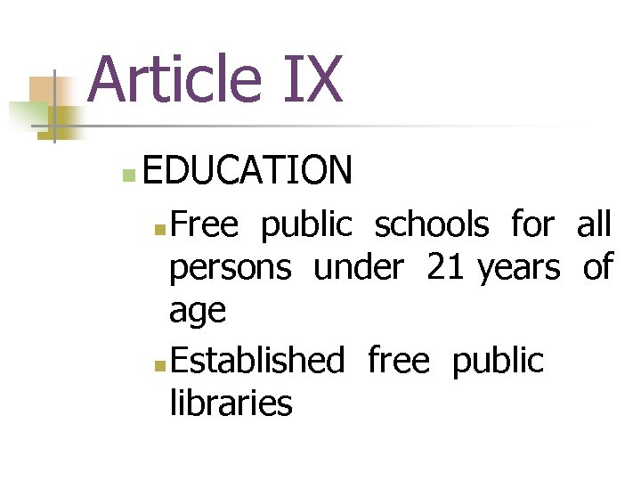 Article IX n EDUCATION Free public schools for all persons under 21 years of