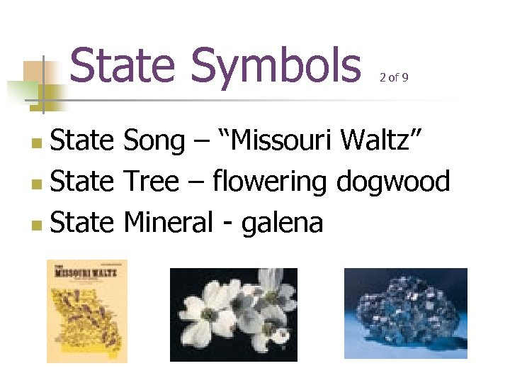 "State Symbols 2 of 9 State Song – ""Missouri Waltz"" n State Tree –"