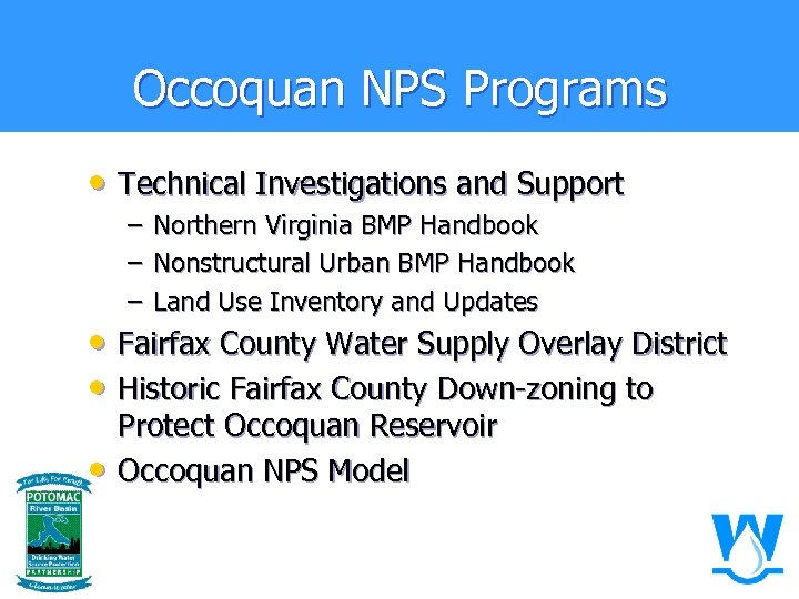 Occoquan NPS Programs • Technical Investigations and Support – – – Northern Virginia BMP