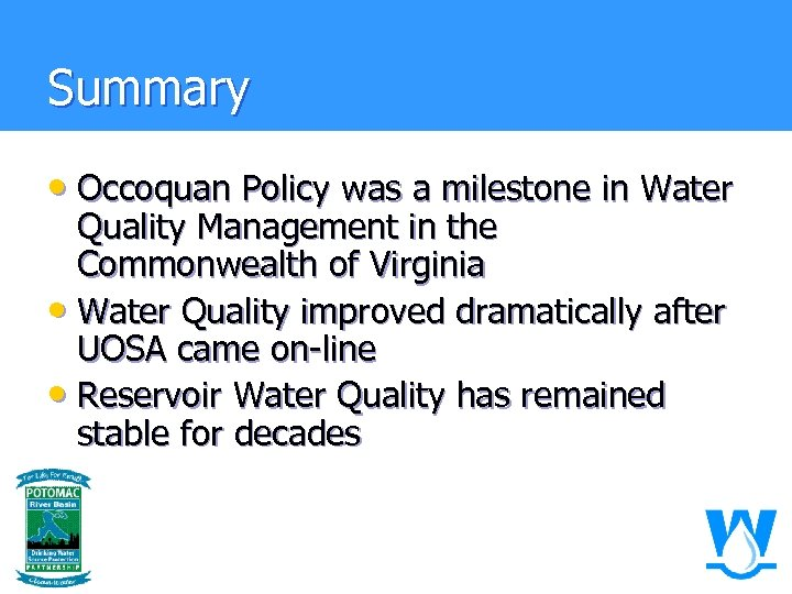 Summary • Occoquan Policy was a milestone in Water Quality Management in the Commonwealth
