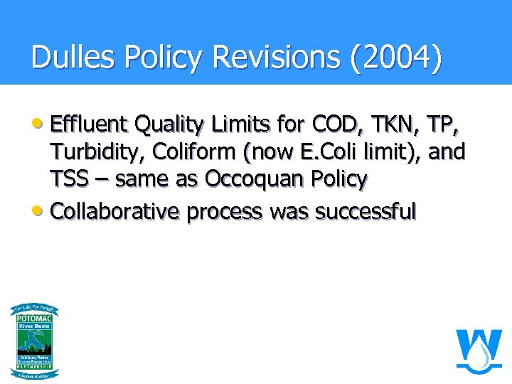 Dulles Policy Revisions (2004) • Effluent Quality Limits for COD, TKN, TP, Turbidity, Coliform