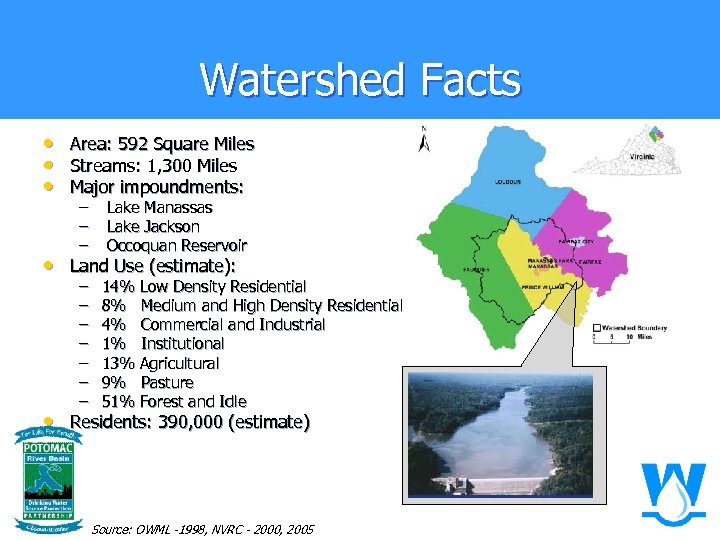 Watershed Facts • • • Area: 592 Square Miles Streams: 1, 300 Miles Major