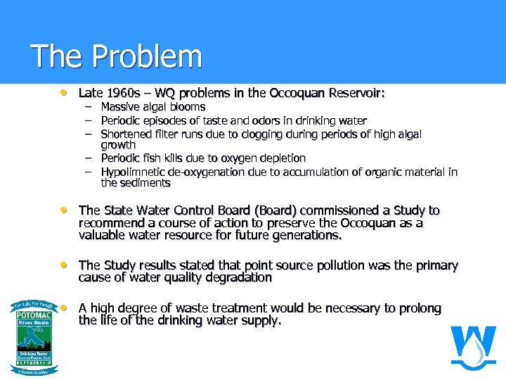 The Problem • Late 1960 s – WQ problems in the Occoquan Reservoir: –