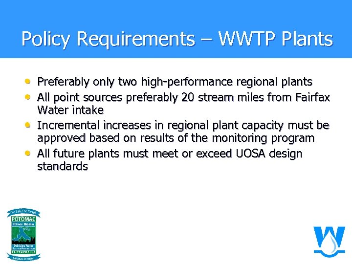 Policy Requirements – WWTP Plants • Preferably only two high-performance regional plants • All