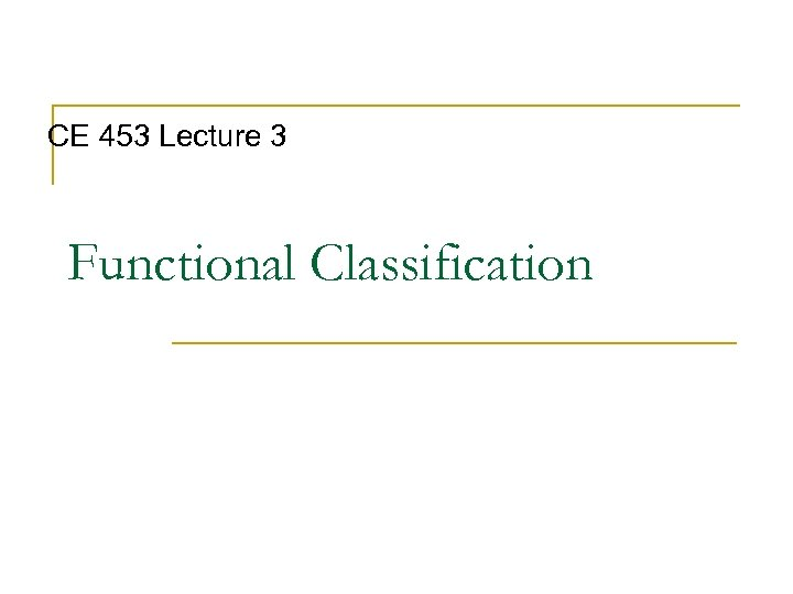 CE 453 Lecture 3 Functional Classification