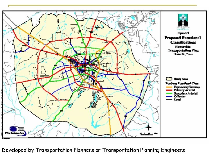 Developed by Transportation Planners or Transportation Planning Engineers