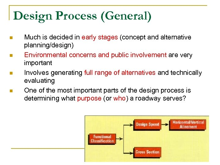 Design Process (General) n n Much is decided in early stages (concept and alternative