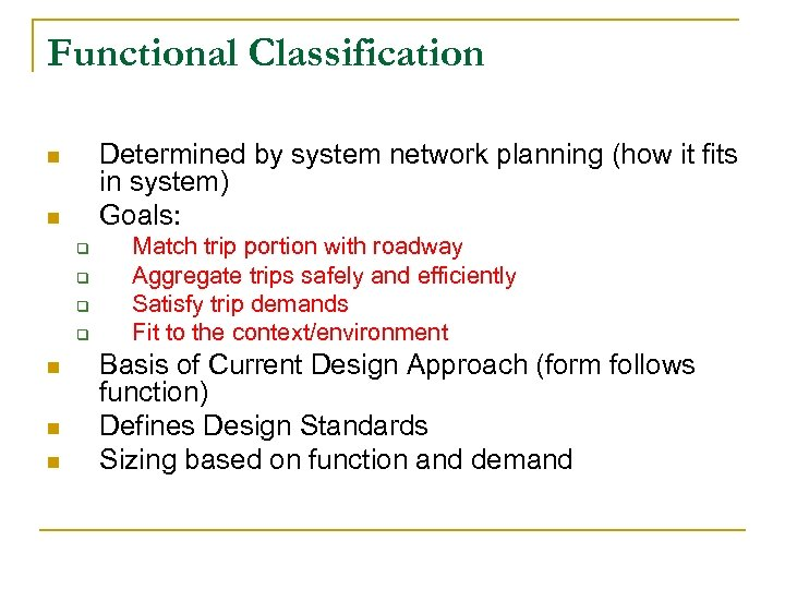 Functional Classification Determined by system network planning (how it fits in system) Goals: n
