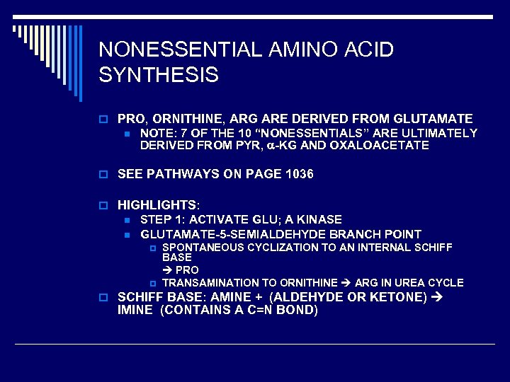 NONESSENTIAL AMINO ACID SYNTHESIS o PRO, ORNITHINE, ARG ARE DERIVED FROM GLUTAMATE n NOTE: