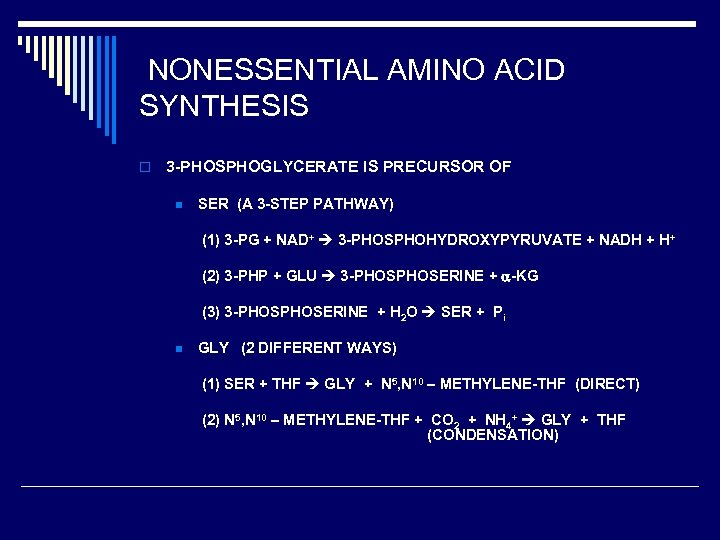 NONESSENTIAL AMINO ACID SYNTHESIS o 3 -PHOSPHOGLYCERATE IS PRECURSOR OF n SER (A 3