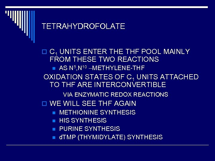 TETRAHYDROFOLATE o C 1 UNITS ENTER THE THF POOL MAINLY FROM THESE TWO REACTIONS
