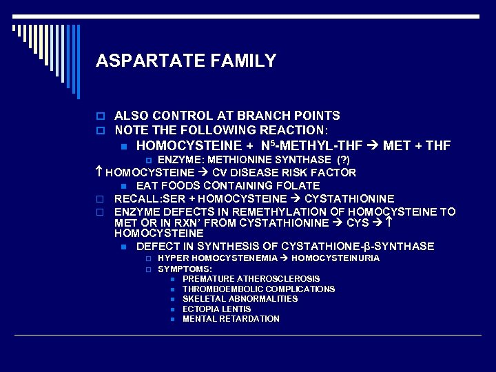 ASPARTATE FAMILY o ALSO CONTROL AT BRANCH POINTS o NOTE THE FOLLOWING REACTION: n