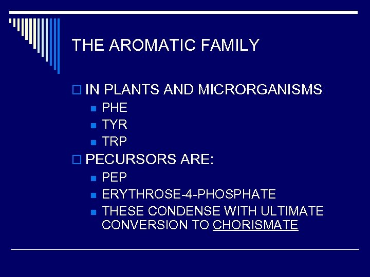 THE AROMATIC FAMILY o IN PLANTS AND MICRORGANISMS n PHE n TYR n TRP