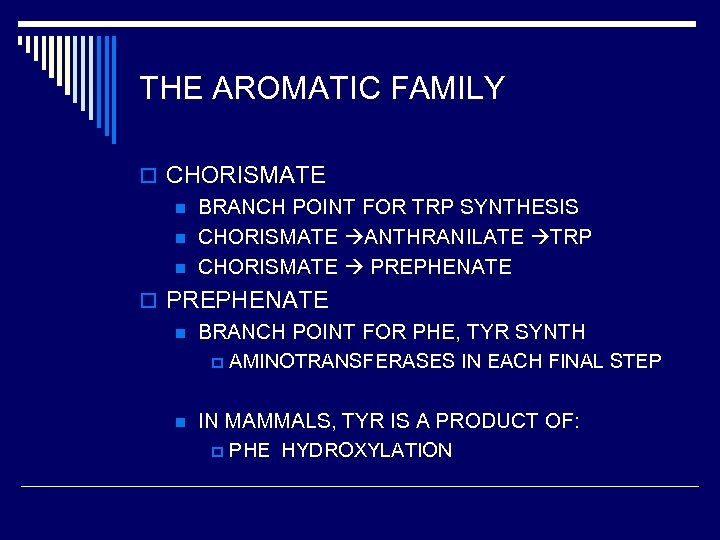 THE AROMATIC FAMILY o CHORISMATE n BRANCH POINT FOR TRP SYNTHESIS n CHORISMATE ANTHRANILATE