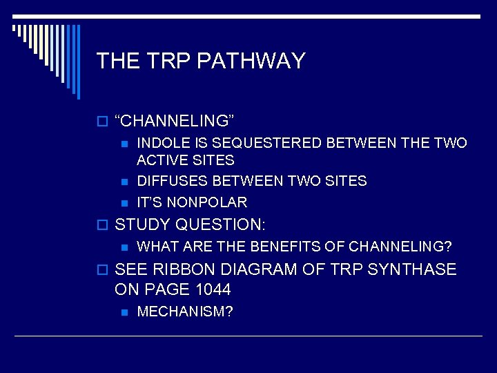 """THE TRP PATHWAY o """"CHANNELING"""" n INDOLE IS SEQUESTERED BETWEEN THE TWO ACTIVE SITES"""