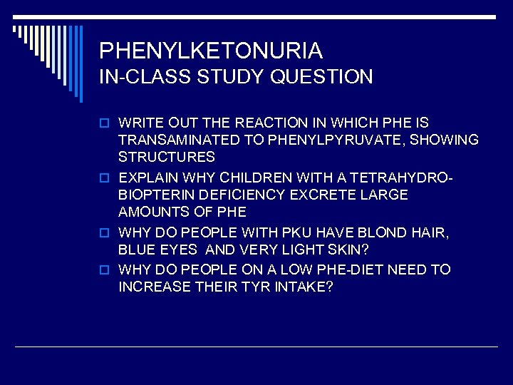 PHENYLKETONURIA IN-CLASS STUDY QUESTION o WRITE OUT THE REACTION IN WHICH PHE IS TRANSAMINATED