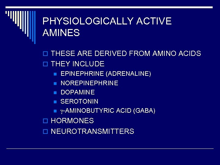 PHYSIOLOGICALLY ACTIVE AMINES o THESE ARE DERIVED FROM AMINO ACIDS o THEY INCLUDE n