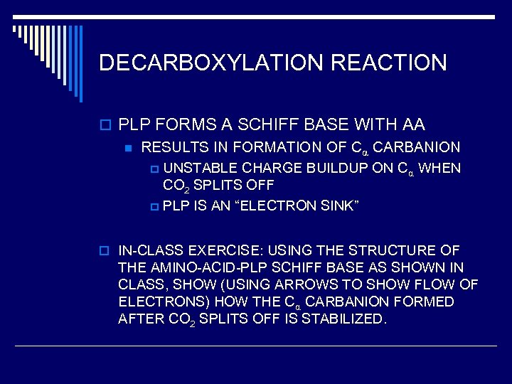 DECARBOXYLATION REACTION o PLP FORMS A SCHIFF BASE WITH AA n RESULTS IN FORMATION