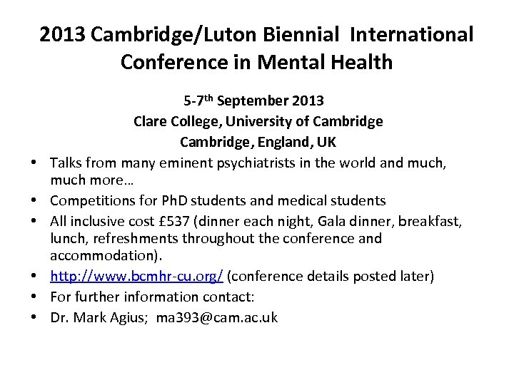 2013 Cambridge/Luton Biennial International Conference in Mental Health • • • 5 -7 th