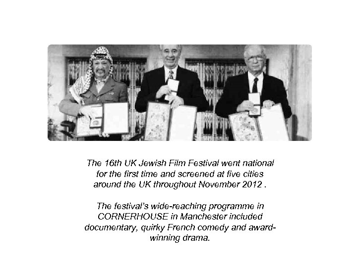 The 16 th UK Jewish Film Festival went national for the first time and