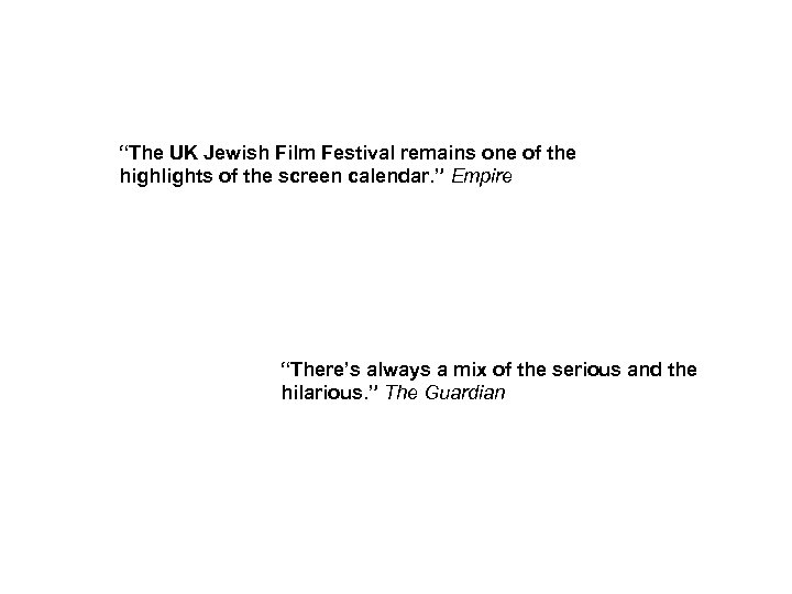 """The UK Jewish Film Festival remains one of the highlights of the screen calendar."