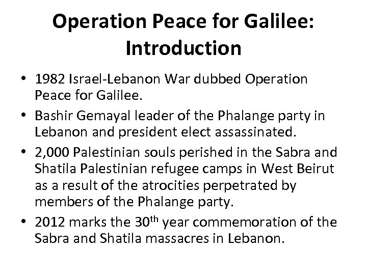 Operation Peace for Galilee: Introduction • 1982 Israel-Lebanon War dubbed Operation Peace for Galilee.