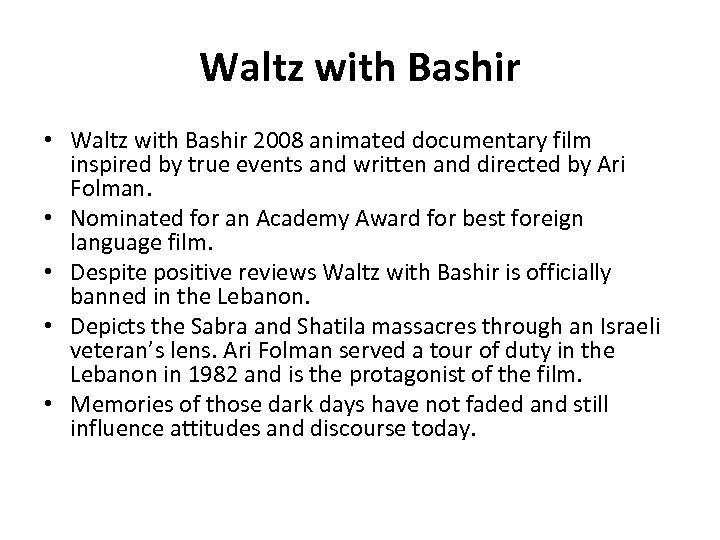 Waltz with Bashir • Waltz with Bashir 2008 animated documentary film inspired by true