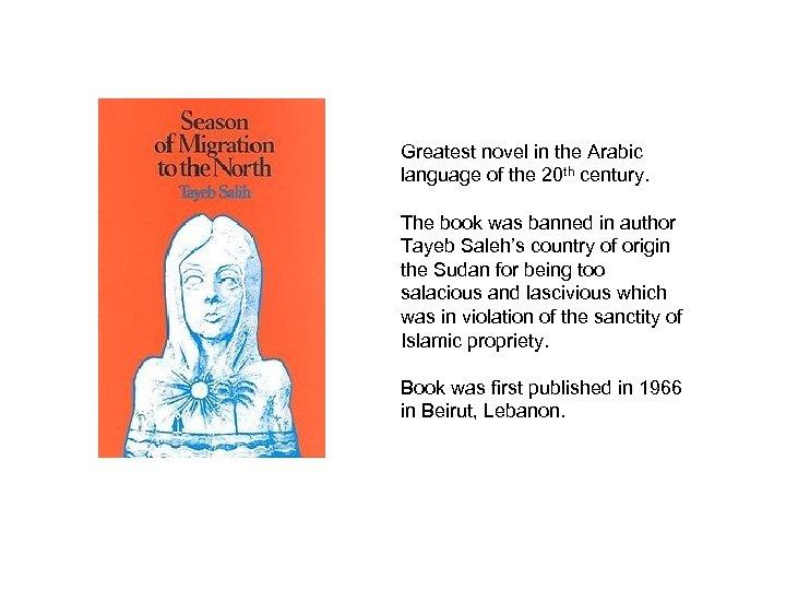 Greatest novel in the Arabic language of the 20 th century. The book was