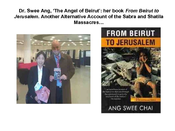 Dr. Swee Ang, 'The Angel of Beirut': her book From Beirut to Jerusalem. Another