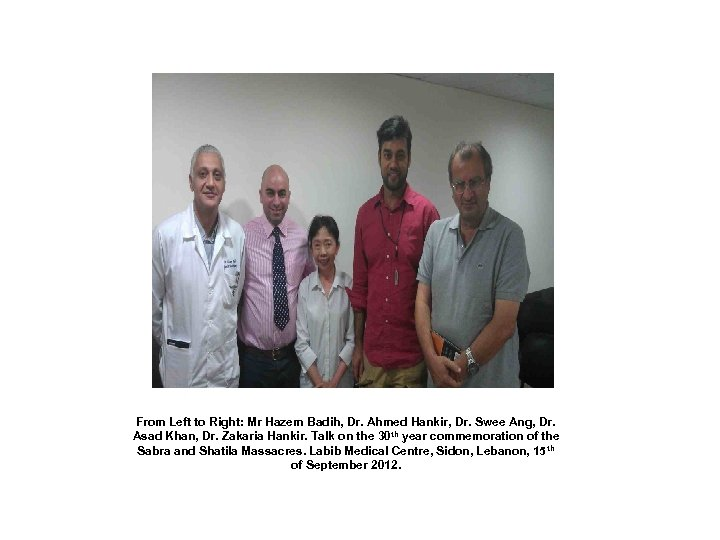 From Left to Right: Mr Hazem Badih, Dr. Ahmed Hankir, Dr. Swee Ang, Dr.