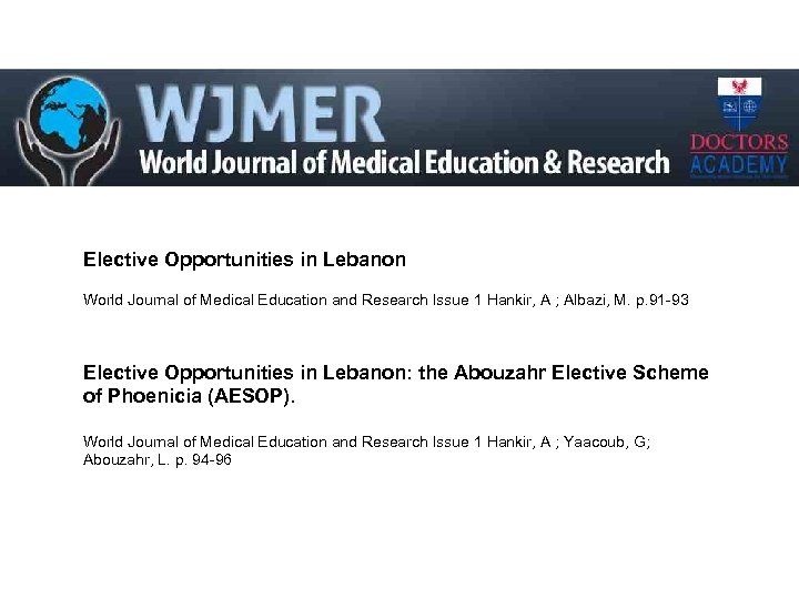 Elective Opportunities in Lebanon World Journal of Medical Education and Research Issue 1 Hankir,