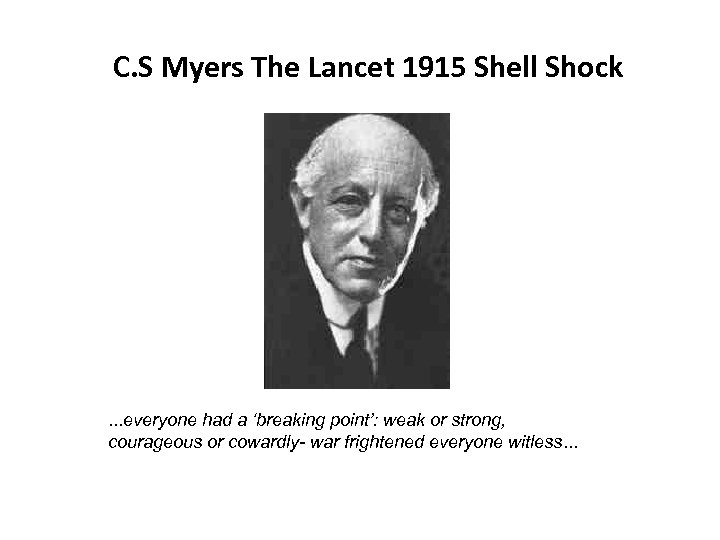 C. S Myers The Lancet 1915 Shell Shock . . . everyone had a