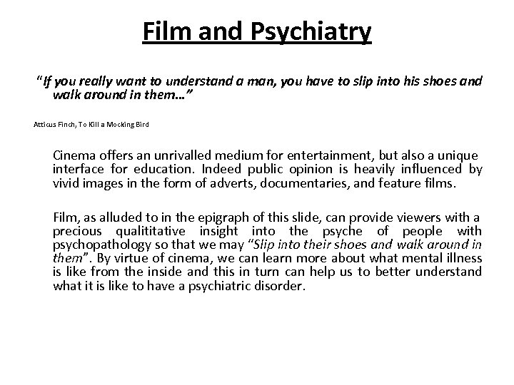 "Film and Psychiatry ""If you really want to understand a man, you have to"