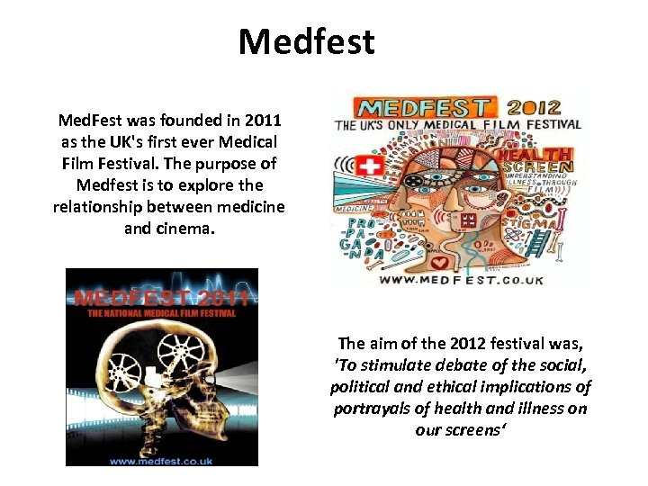 Medfest Med. Fest was founded in 2011 as the UK's first ever Medical Film