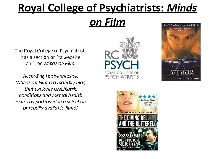 Royal College of Psychiatrists: Minds on Film The Royal College of Psychiatrists has a